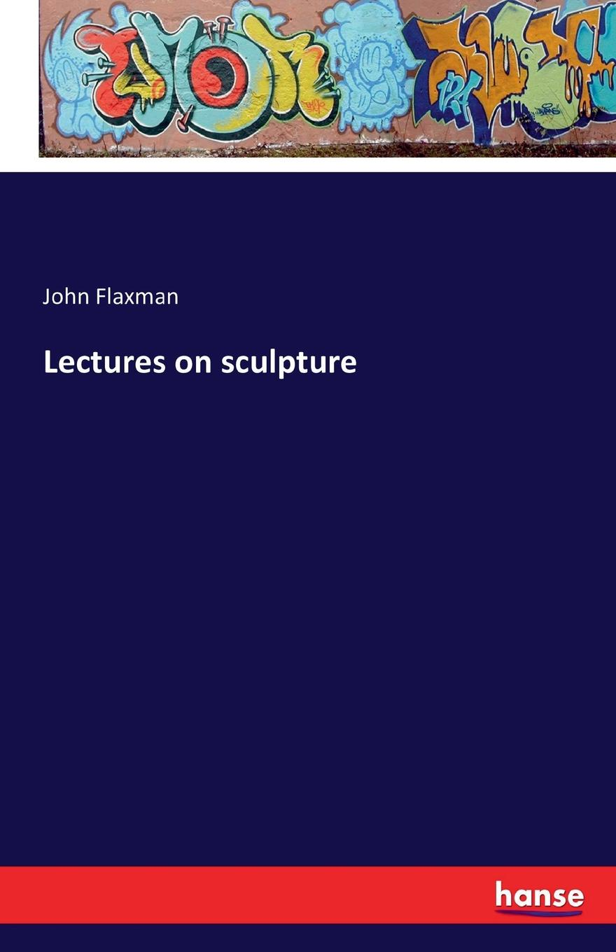 Фото - John Flaxman Lectures on sculpture a lyric architecture selected works of john malick and associates