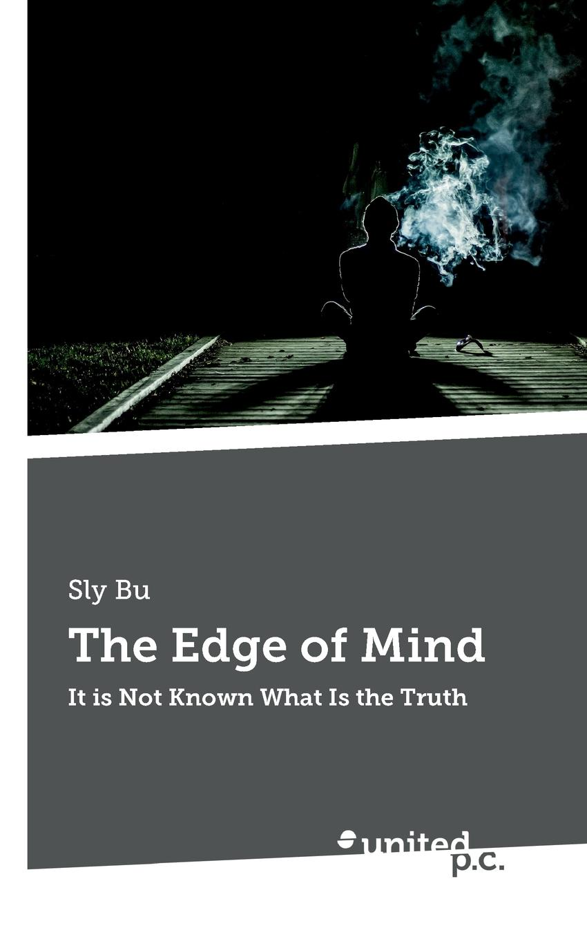 Sly Bu The Edge of Mind the truth about you