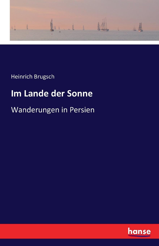 Heinrich Brugsch Im Lande der Sonne цена и фото