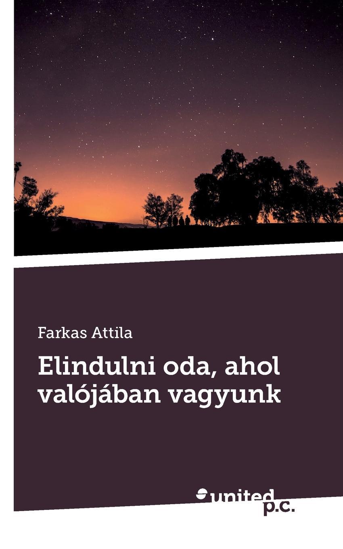 Farkas Attila Elindulni oda, ahol valojaban vagyunk jászter zoltán az újságíró újságírás kezdőknek haladóknak és szerelmeseknek