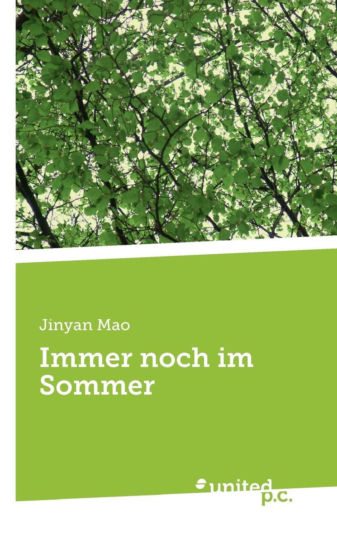 Jinyan Mao Immer noch im Sommer цены
