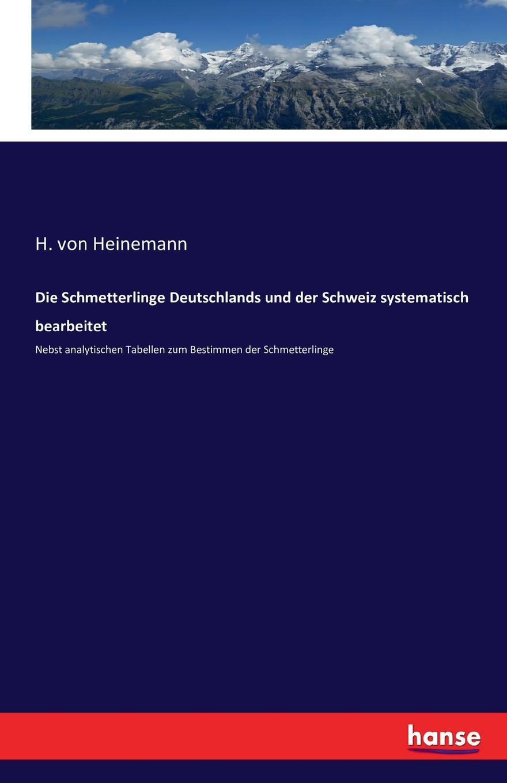 H. von Heinemann Die Schmetterlinge Deutschlands und der Schweiz systematisch bearbeitet alexandre dumas reiseerinnerungen aus der schweiz frei nach dem franzosischen bearbeitet band 4