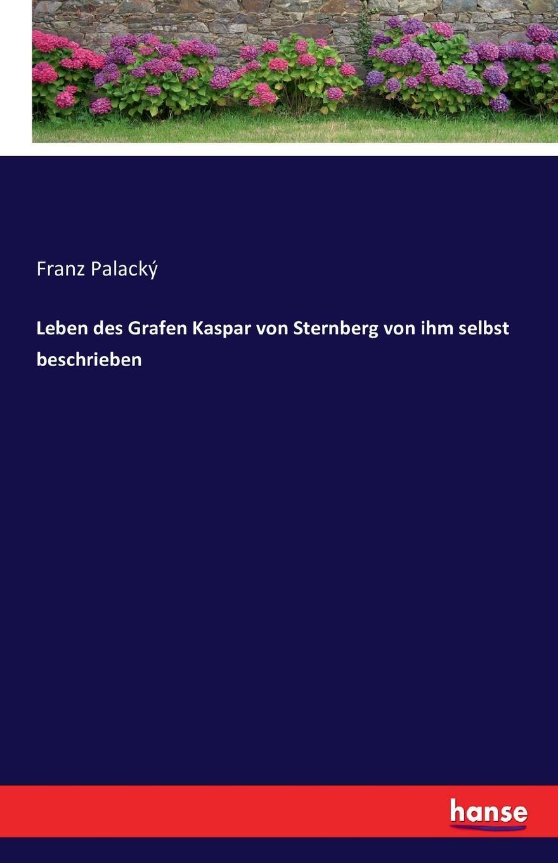 цена Leben des Grafen Kaspar von Sternberg von ihm selbst beschrieben в интернет-магазинах