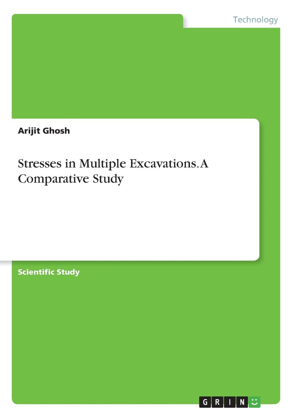 Arijit Ghosh Stresses in Multiple Excavations. A Comparative Study the rock