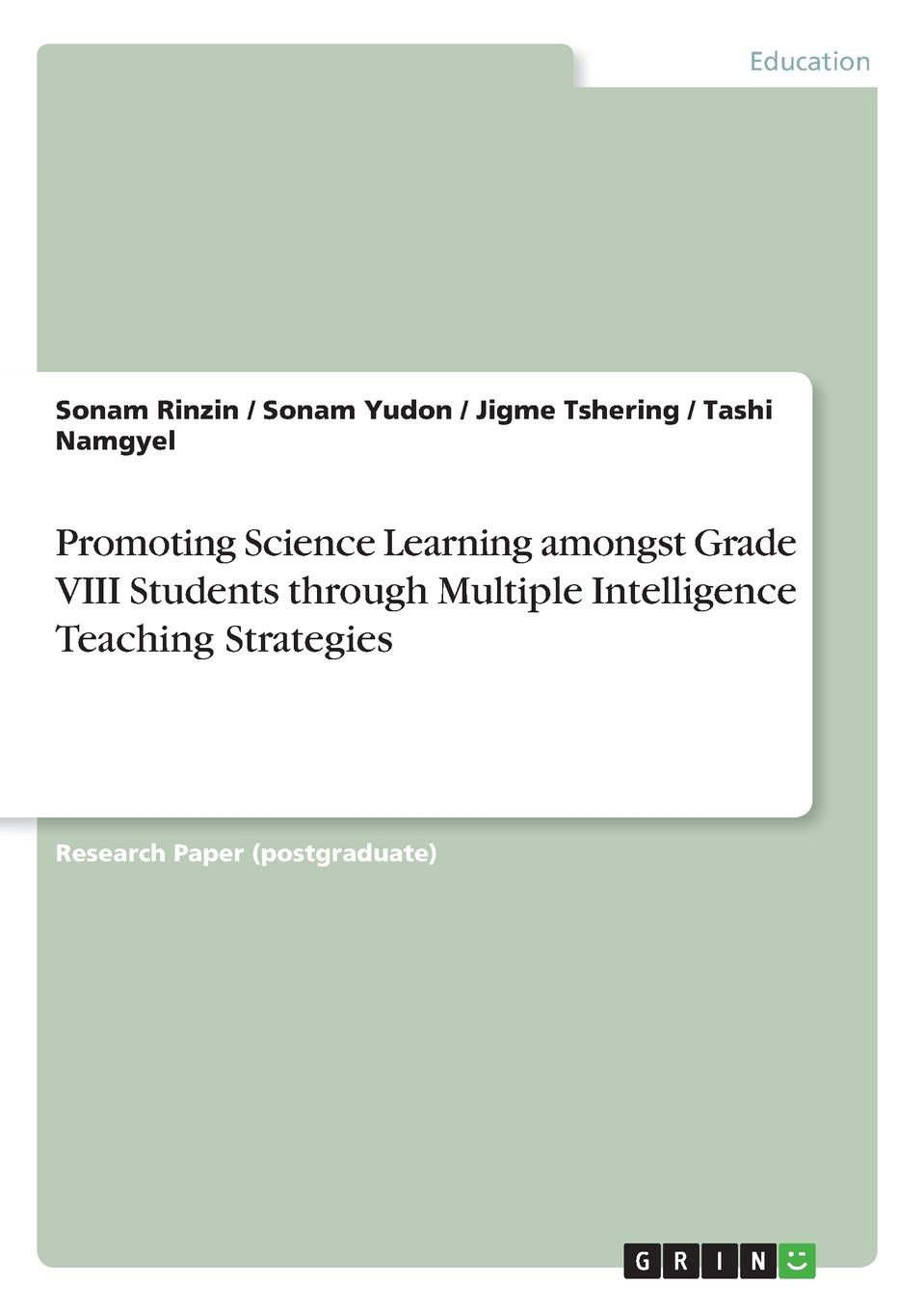 Tashi Namgyel, Sonam Rinzin, Sonam Yudon Promoting Science Learning amongst Grade VIII Students through Multiple Intelligence Teaching Strategies все цены