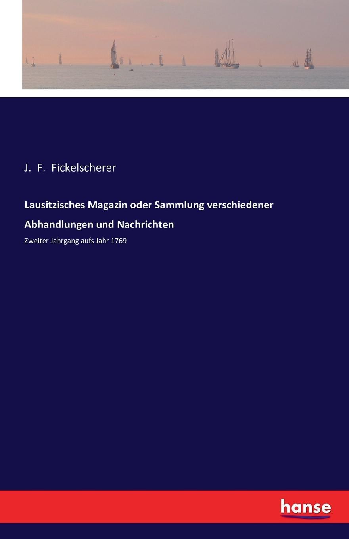 Lausitzisches Magazin oder Sammlung verschiedener Abhandlungen und Nachrichten hermann schiller sammlung von abhandlungen aus dem gebiete