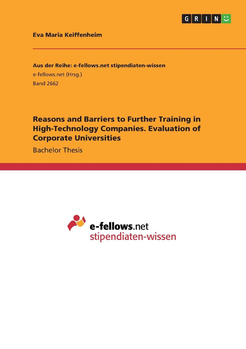 Eva Maria Keiffenheim Reasons and Barriers to Further Training in High-Technology Companies. Evaluation of Corporate Universities impact of vocational training on students page 2