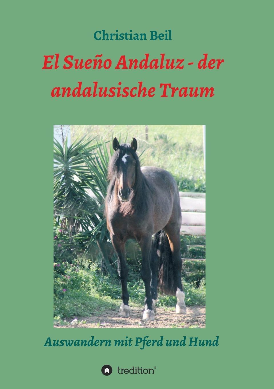 Christian Beil El Sueno Andaluz - der andalusische Traum