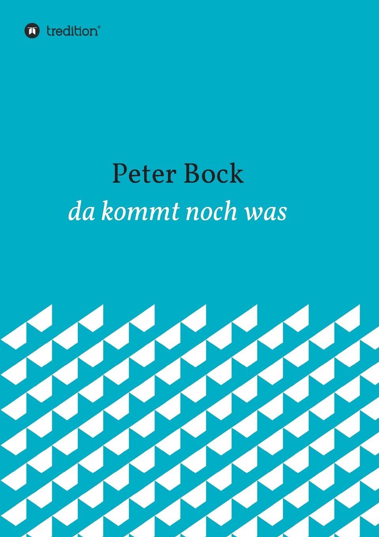 Peter Bock da kommt noch was цена и фото