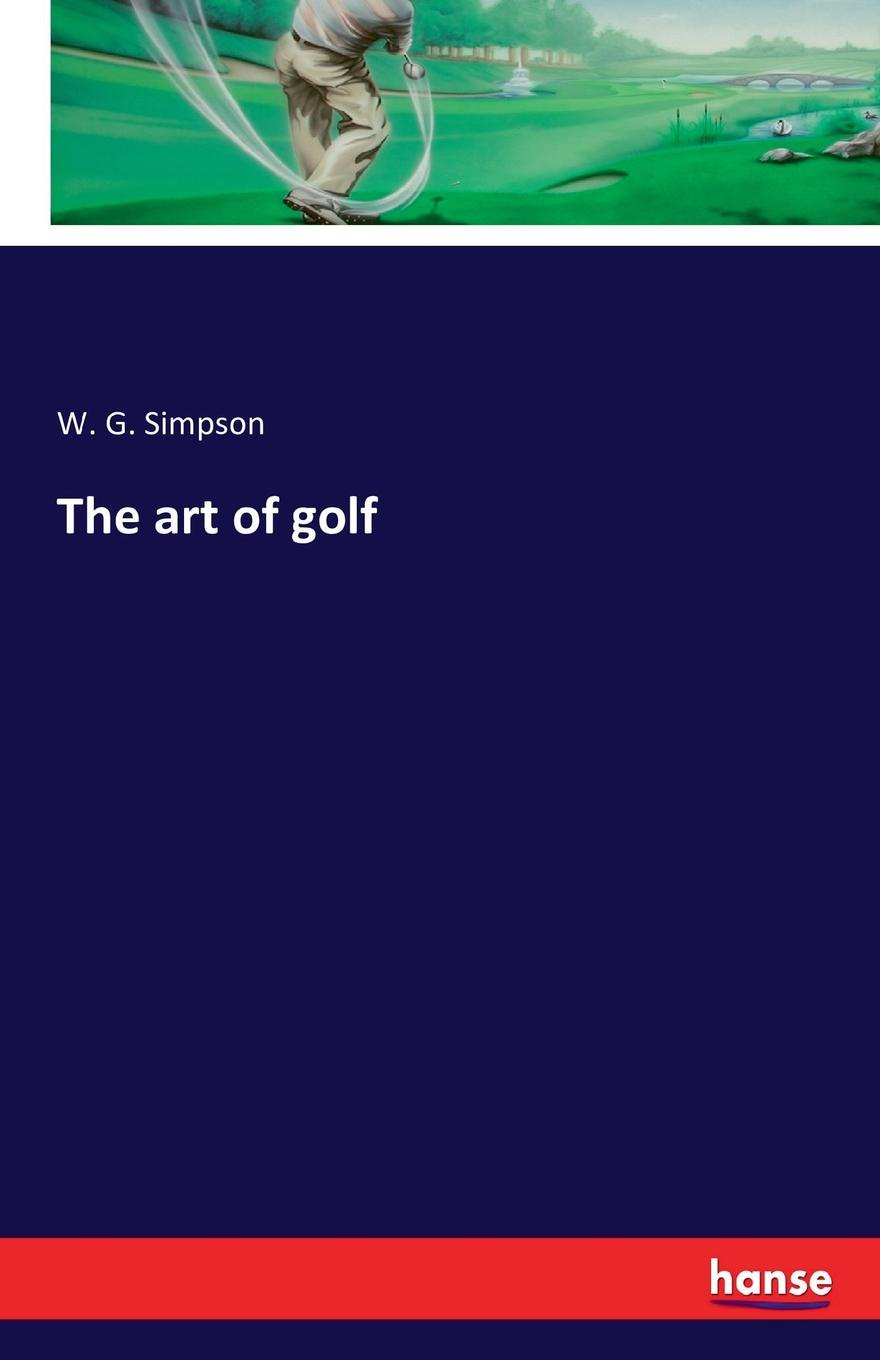 W. G. Simpson The art of golf the art of travel