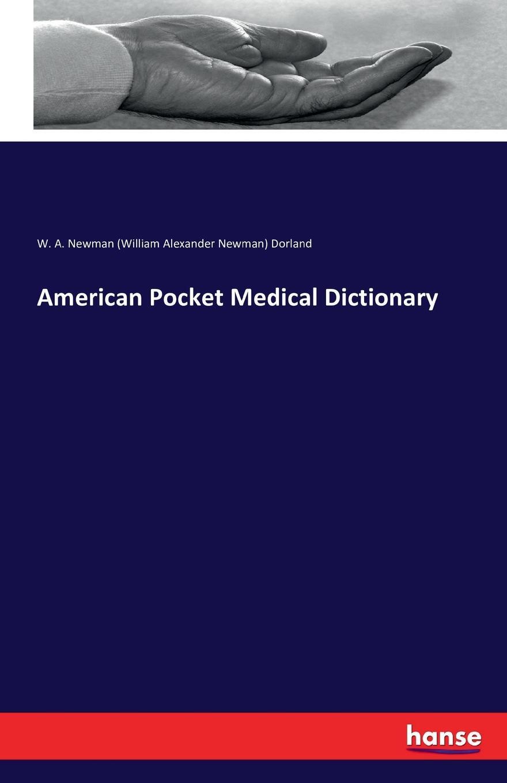 W. A. Newman Dorland American Pocket Medical Dictionary pocket medicine
