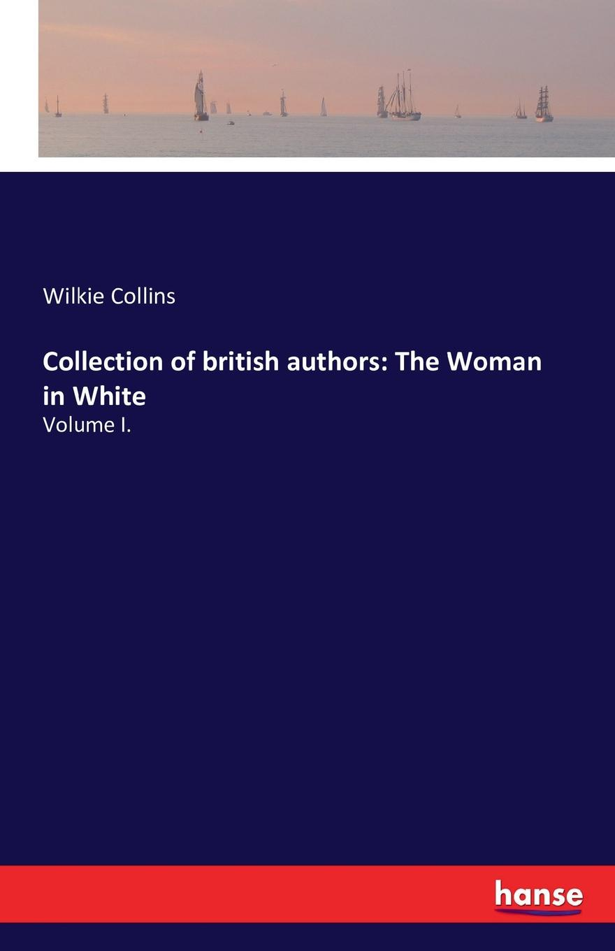 Wilkie Collins Collection of british authors. The Woman in White h conway called back collection of british authors vol 2243 in one volume