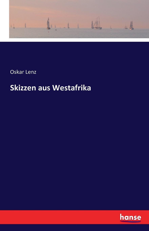Oskar Lenz Skizzen aus Westafrika
