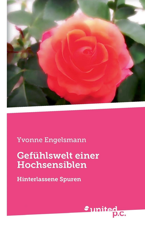 Yvonne Engelsmann Gefuhlswelt einer Hochsensiblen rueck manu ich und meine manner