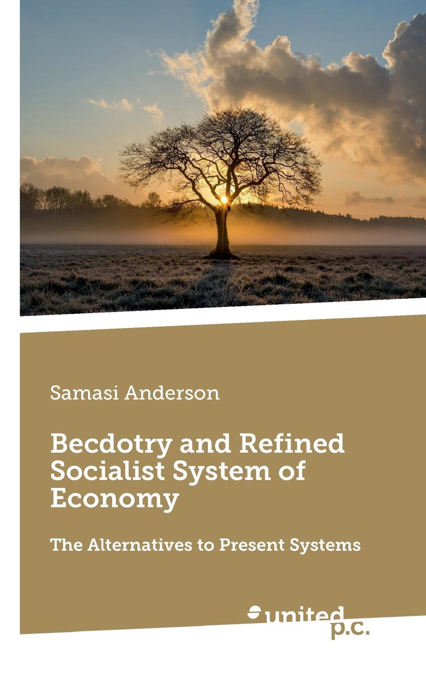 Samasi Anderson Becdotry and Refined Socialist System of Economy