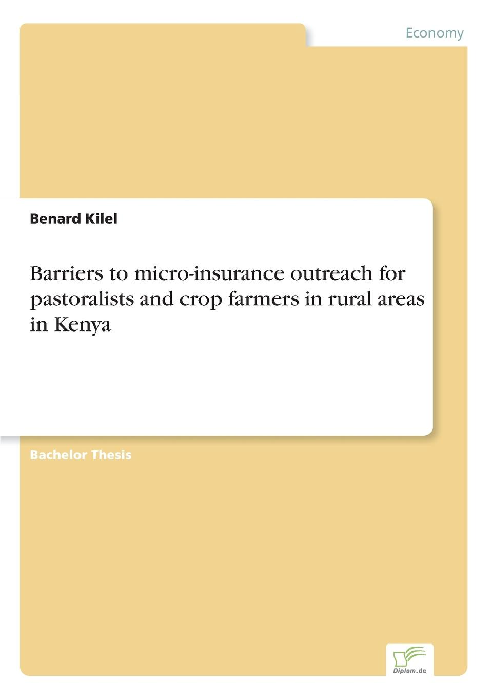 Benard Kilel Barriers to micro-insurance outreach for pastoralists and crop farmers in rural areas in Kenya micro perspectives on poverty alleviation in kenya