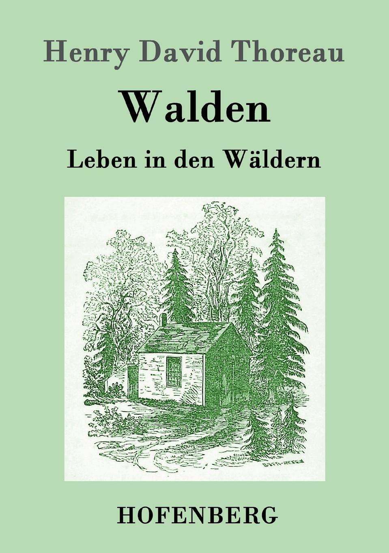 Henry D. Thoreau Walden thomas henry huxley johann wilhelm spengel grundzuge der anatomie der wirbellosen tiere