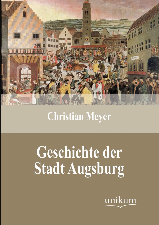 Christian Meyer Geschichte der Stadt Augsburg hermann von staff der befreiungs krieg der katalonier in den jahren 1808 bis 1814 t 2