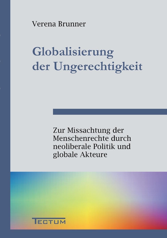 Verena Brunner Globalisierung der Ungerechtigkeit недорого