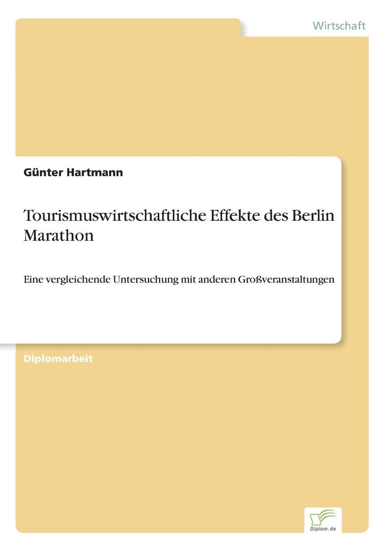 цена на Günter Hartmann Tourismuswirtschaftliche Effekte des Berlin Marathon