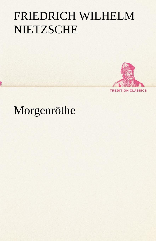Friedrich Wilhelm Nietzsche Morgenrothe