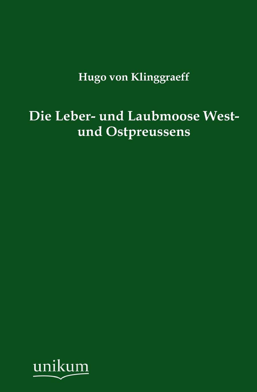 Hugo Von Klinggraeff Die Leber- Und Laubmoose West- Und Ostpreussens hugo dinger die meistersinger von nurnberg eine studie