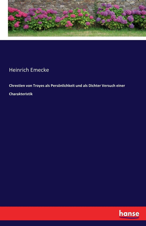 Heinrich Emecke Chrestien von Troyes als Personlichkeit und als Dichter Versuch einer Charakteristik jan hoppe fouriertransformation und ortsfrequenzfilterung protokoll zum versuch