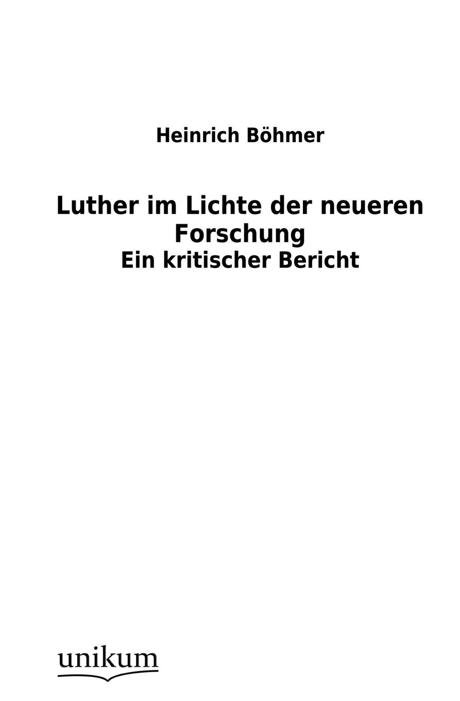 Heinrich Böhmer Luther im Lichte der neueren Forschung hanna heller luther ein film von eric till 2003 und sein bild von luther