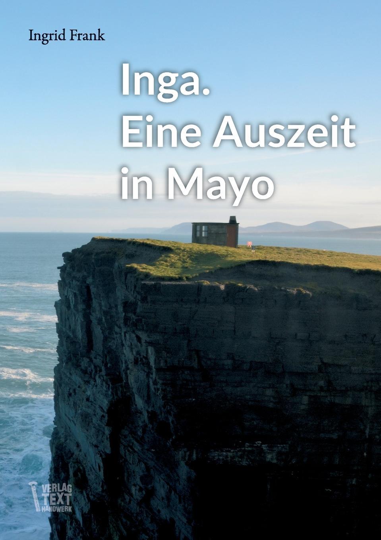 Ingrid Frank Inga. Eine Auszeit in Mayo недорго, оригинальная цена