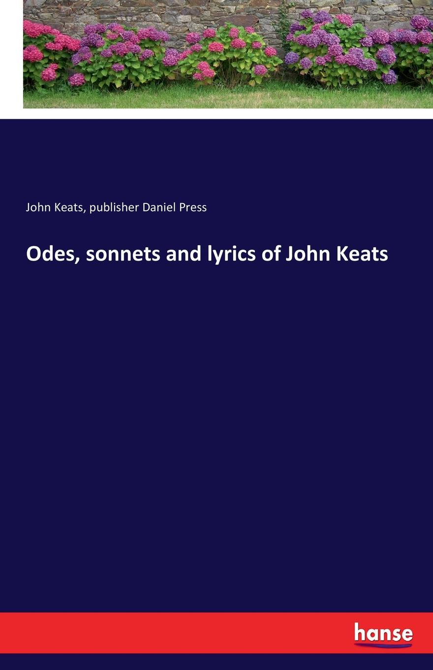John Keats, publisher Daniel Press Odes, sonnets and lyrics of John Keats other keats