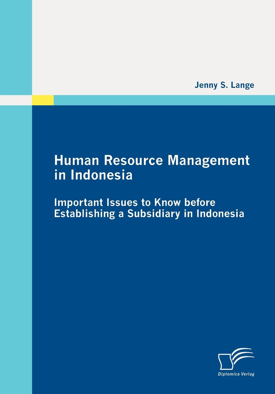 Jenny S. Lange Human Resource Management in Indonesia susanne charlesworth m water resources in the built environment management issues and solutions