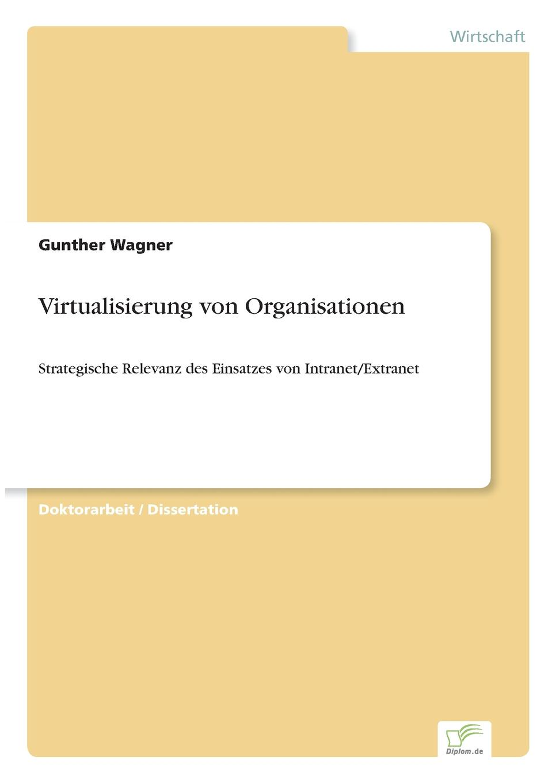 Virtualisierung von Organisationen Inhaltsangabe:Einleitung:In the last few years, we have seen...