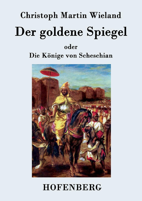 Christoph Martin Wieland Der goldene Spiegel martin hand ubiquitous photography