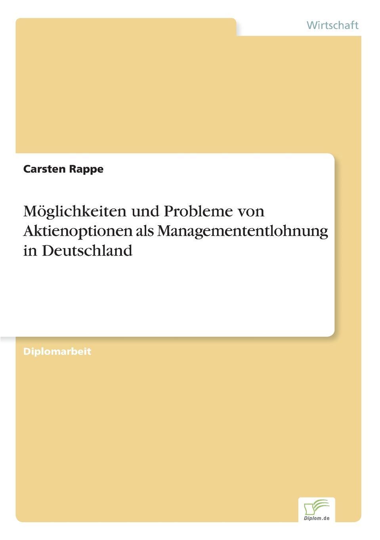 Carsten Rappe Moglichkeiten und Probleme von Aktienoptionen als Managemententlohnung in Deutschland carsten siebert die charta als ausgangspunkt des volkerrechtlichen menschenrechtsschutzes