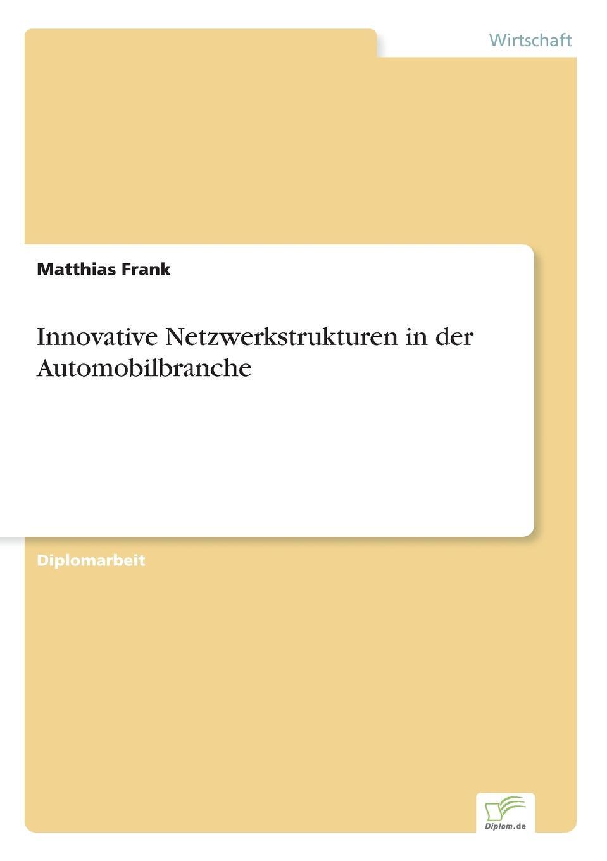 Matthias Frank Innovative Netzwerkstrukturen in der Automobilbranche недорого
