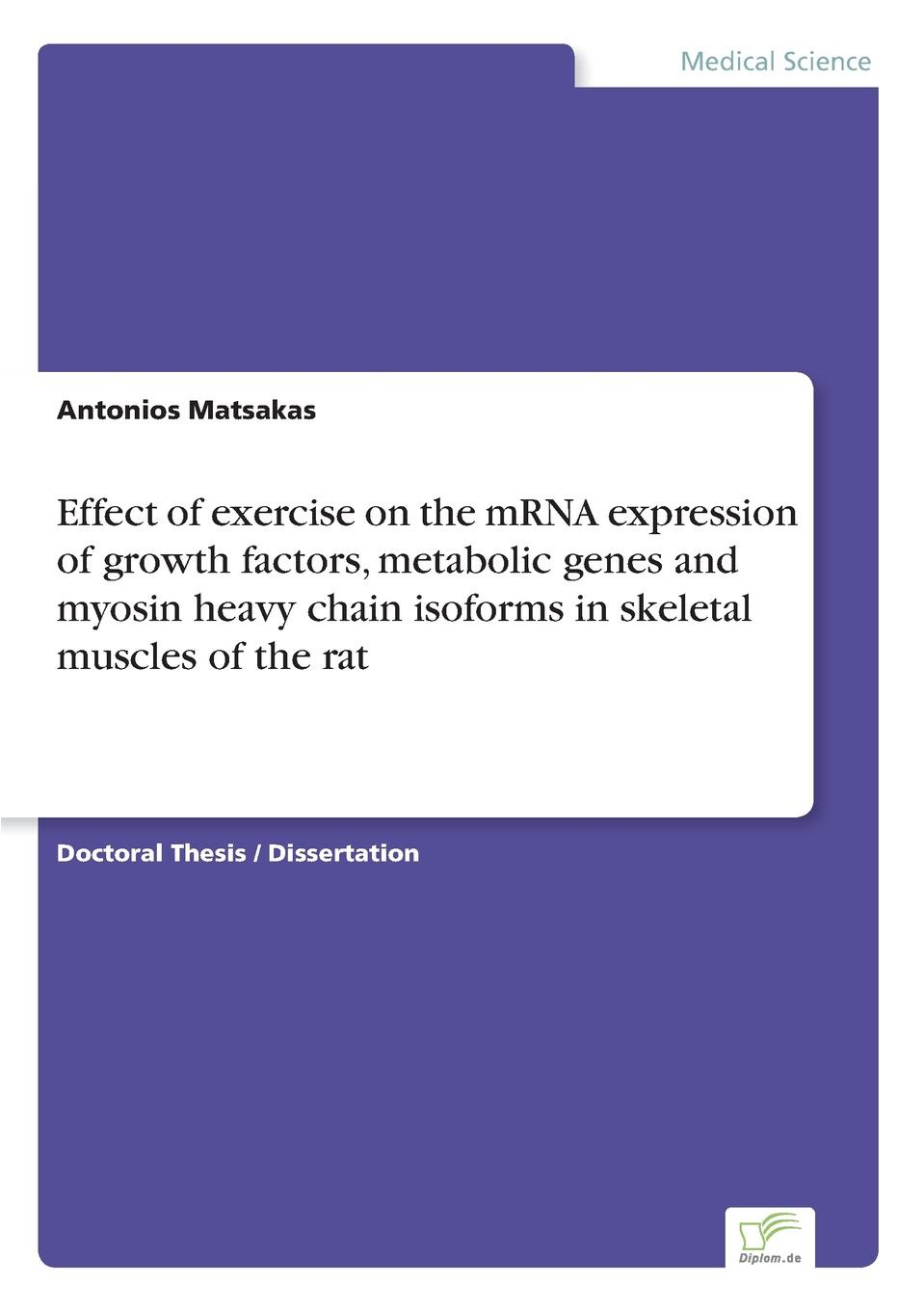 Antonios Matsakas Effect of exercise on the mRNA expression of growth factors, metabolic genes and myosin heavy chain isoforms in skeletal muscles of the rat gary matthews g cellular physiology of nerve and muscle