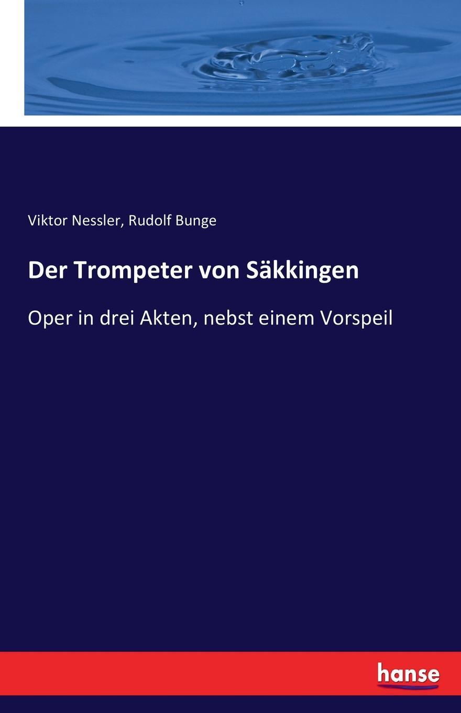 Rudolf Bunge, Viktor Nessler Der Trompeter von Sakkingen недорого