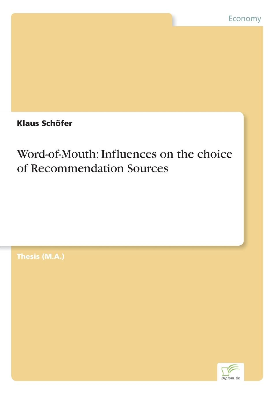 Фото - Klaus Schöfer Word-of-Mouth. Influences on the choice of Recommendation Sources klaus schöfer word of mouth influences on the choice of recommendation sources