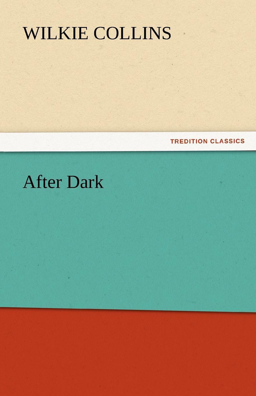 Wilkie Collins After Dark
