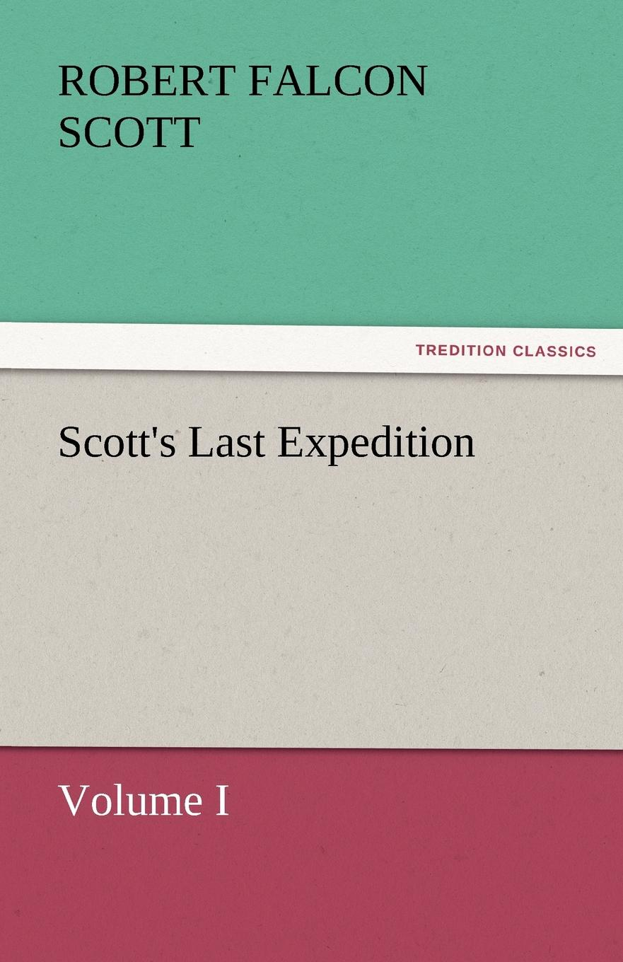 Robert Falcon Scott Scott.s Last Expedition robert falcon scott last expedition volume 2