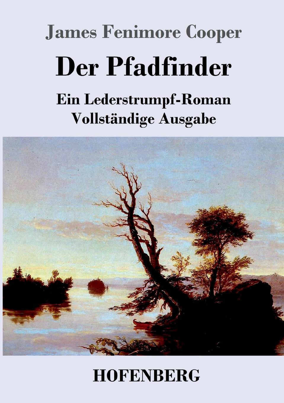 James Fenimore Cooper Der Pfadfinder j f cooper the pathfinder or the inland sea