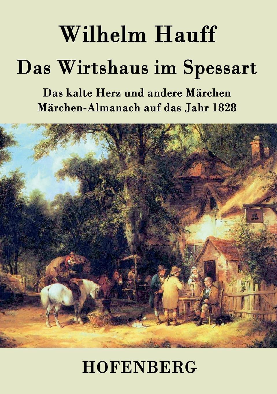 Wilhelm Hauff Das Wirtshaus im Spessart wilhelm hauff novellen