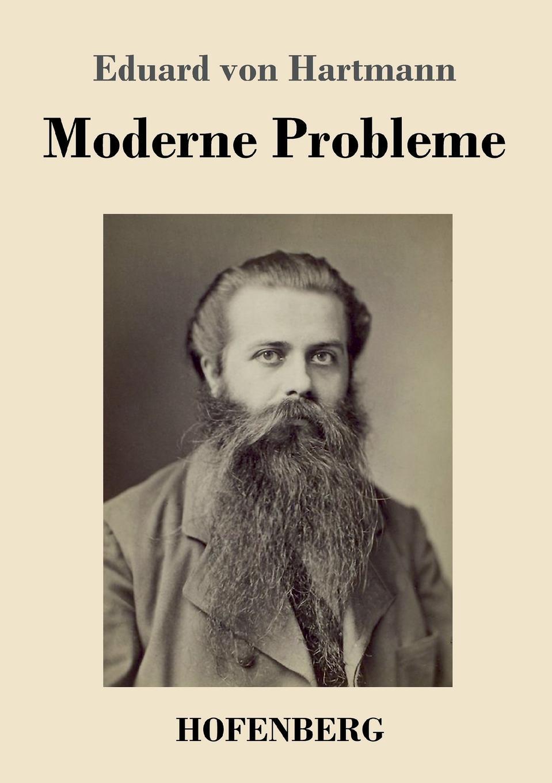 Eduard von Hartmann Moderne Probleme eduard albert die frauen und das studium der medicin german edition