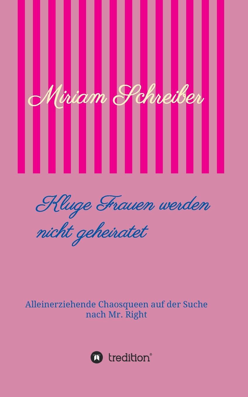 Фото - Miriam Schreiber Kluge Frauen werden nicht geheiratet panik panik panik