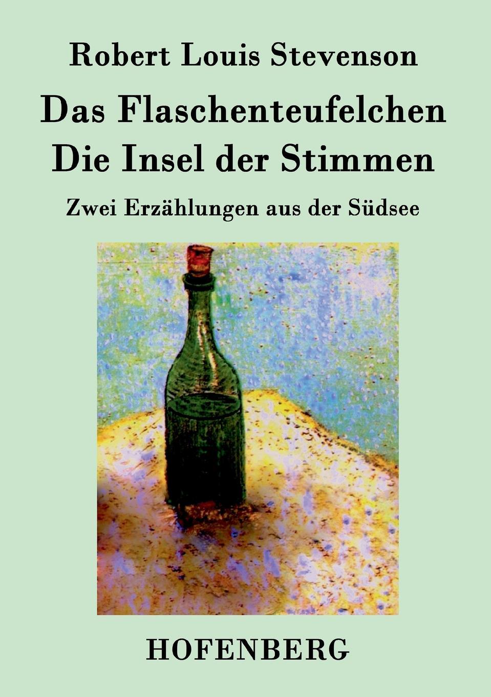 Robert Louis Stevenson Das Flaschenteufelchen / Die Insel der Stimmen недорого
