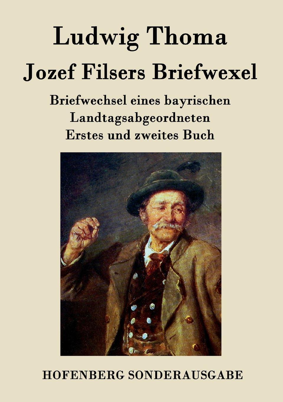 Ludwig Thoma Jozef Filsers Briefwexel