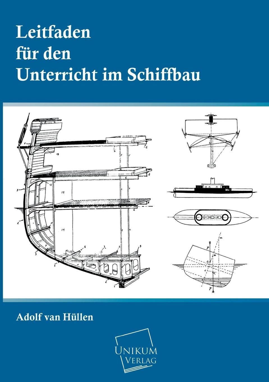 Adolf Van Hullen Leitfaden Fur Den Unterricht Im Schiffbau