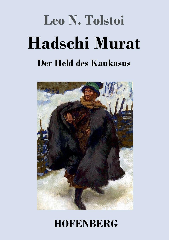 Leo N. Tolstoi Hadschi Murat недорго, оригинальная цена
