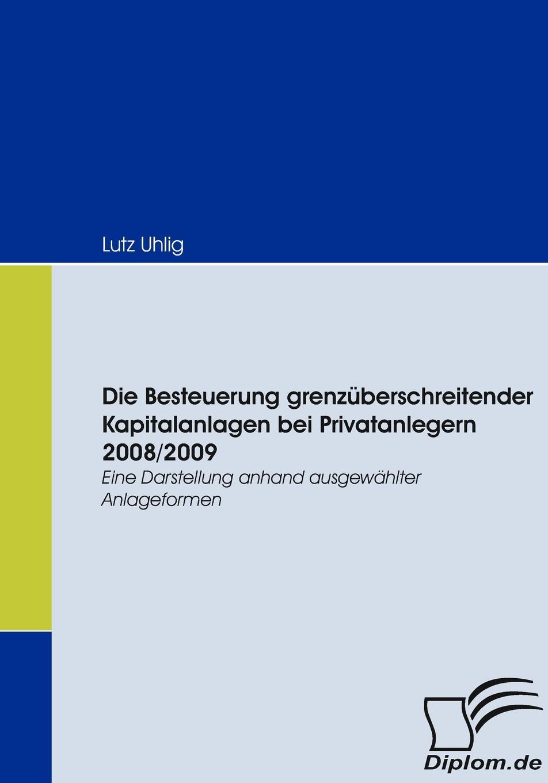 Lutz Uhlig Die Besteuerung grenzuberschreitender Kapitalanlagen bei Privatanlegern 2008/2009 andreas h hamacher societas europaea rechnungslegungs prufungs und publizitatspflichten und die steuerliche behandlung der europaischen aktiengesellschaft