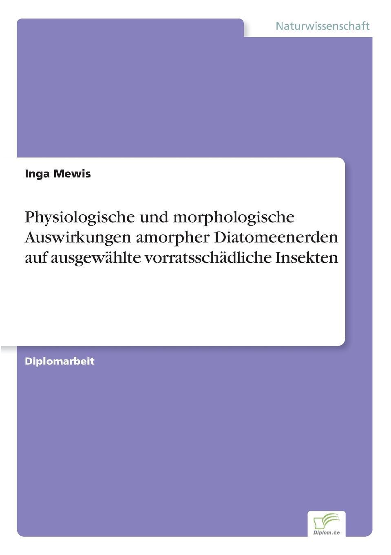 Inga Mewis Physiologische und morphologische Auswirkungen amorpher Diatomeenerden auf ausgewahlte vorratsschadliche Insekten von wulffen die schlacht bei lodz